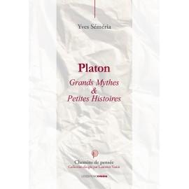 Platon grands mythes et petites histoires