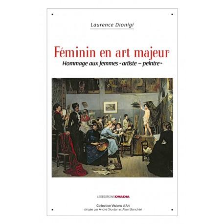 Féminin en art majeur : Hommage aux femmes « artiste – peintre »