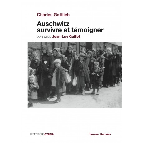Auschwitz survivre et témoigner
