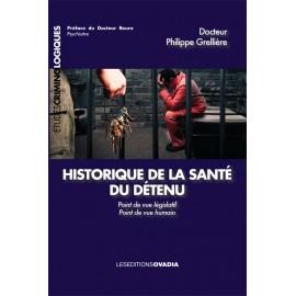 Historique de la santé du détenu, point de vue législatif, point de vue humain