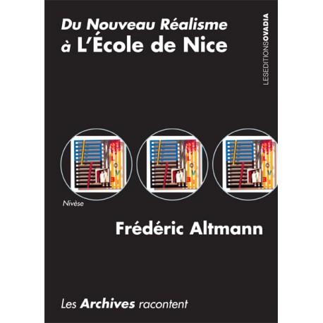 Du Nouveau Réalisme à L'École de Nice,  Les Archives Racontent