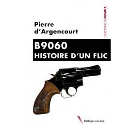 B9060 : Histoire d'un flic