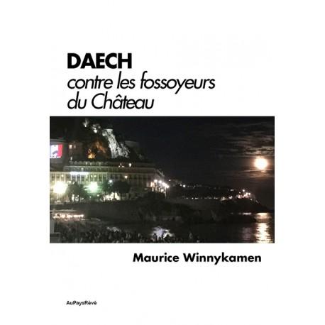 DAECH contre les fossoyeurs du Château