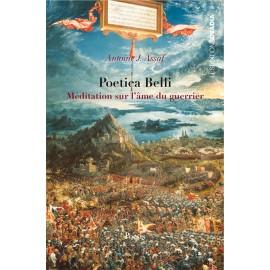 Poetica Belli Méditation sur l'âme du guerrier