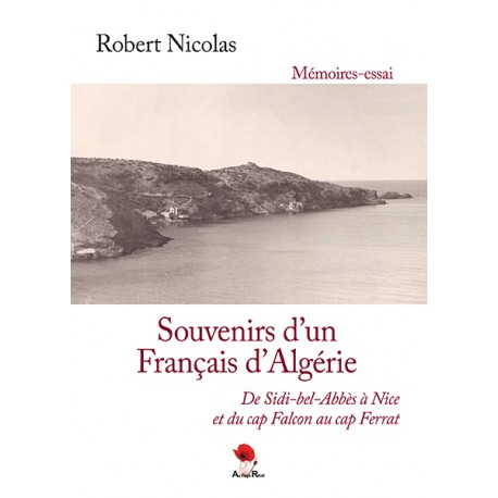 Souvenirs d'un Français d'Algérie, De Sidi-bel-Abbès à Nice et du cap Falcon au cap Ferrat