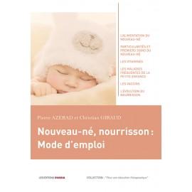 Nouveau-né, nourrisson : Mode d'emploi