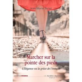 Marcher sur la pointe des pieds - L'Élégance ou la grâce de l'instant