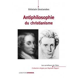 Antiphilosophie du christianisme