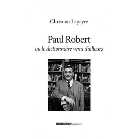 Paul Robert ou le dictionnaire venu d'ailleurs