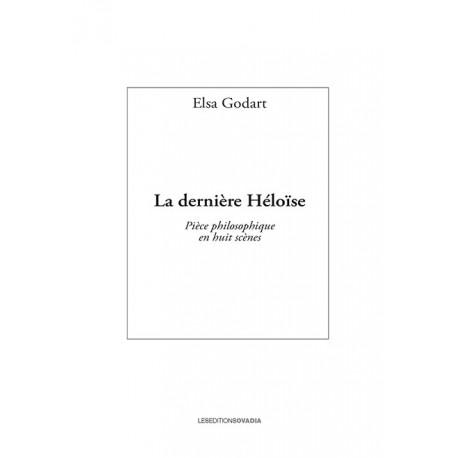 La dernière héloïse - Pièce philosophique en huit scènes