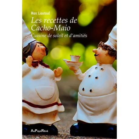 Les recettes de Cacho-Maio - Cuisine de soleil et d'amitiés