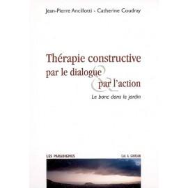 Thérapie constructive par le dialogue & par l'action : le banc dans le jardin