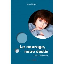 Le courage, notre destin : récits d'éducation
