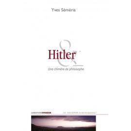 Hitler - Une chimère de philosophe