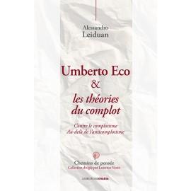 Umberto Eco et les théories du complot - Contre le complotisme. Au-delà de l'anticomplotisme