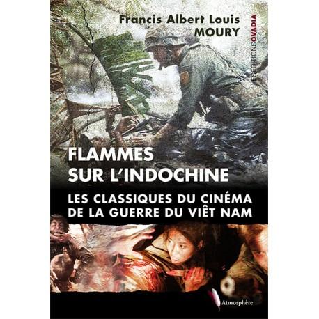 Flammes sur l'Indochine - Les classiques du cinéma sur la guerre du viet-nam