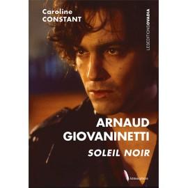 Arnaud Giovaninetti : soleil noir