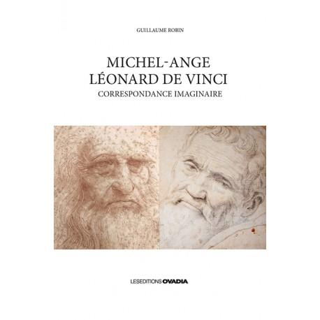 Michel-Ange, Léonard de Vinci – Correspondance imaginaire