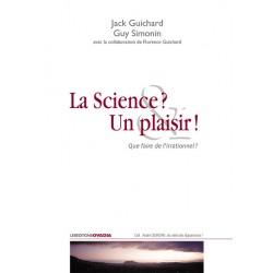 La science ? Un plaisir ! :...