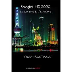 Shanghai 2020 : le mythe &...