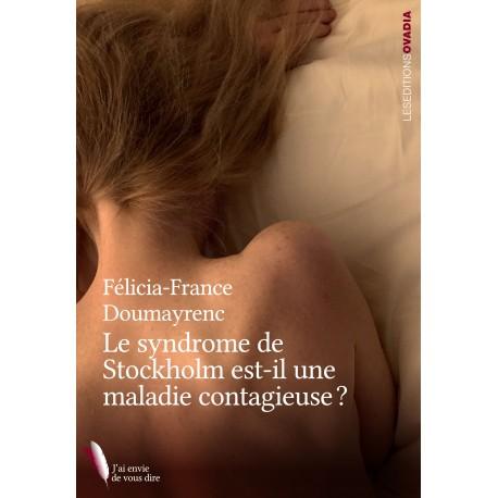 Le syndrome de Stockholm est-il une maladie contagieuse ?