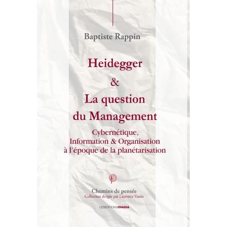 Heidegger & La question du Management Cybernétique, Information & Organisation à l'époque de la planétarisation