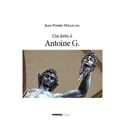 Une lettre à Antoine G. -...
