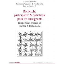 Recherche participative & didactique pour les enseignants Perspectives croisées en Science & Technologie