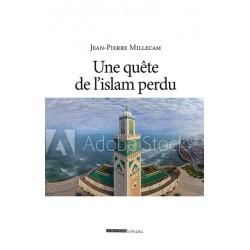 Une Quête de l'Islam perdu