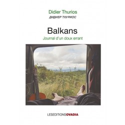 BALKANS, journal d'un doux...