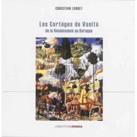 Les cortèges de vanité: de la Renaissance au Baroque