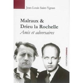 Malraux & Drieu la Rochelle Amis et adversaires