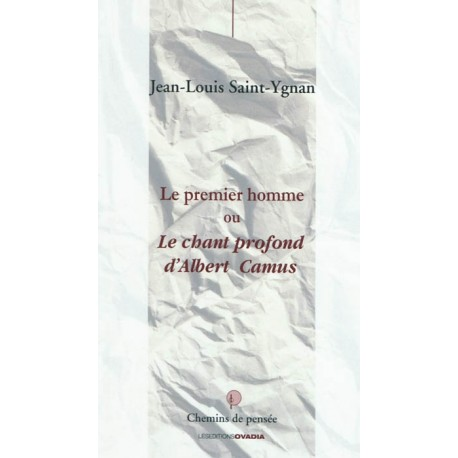 Le premier homme ou Le chant profond d'Albert Camus